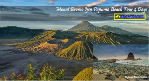 Mount Bromo Ijen Papuma Beach Tour 4 Days
