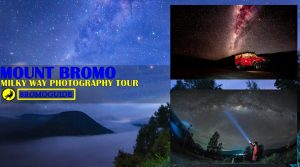 Mount Bromo Milky Way Photography Tour 3 Days