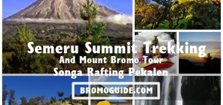 Semeru Trekking, Mount Bromo Songa Rafting Tour Pacakage 5 Days